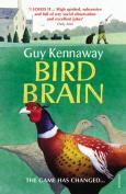Bird Brain. Guy Kennaway