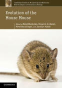 Evolution of the House Mouse (Cambridge Studies in Morphology and Molecules