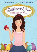 Fairest of All (Whatever After #1) (Whatever After