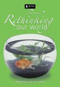 Rethinking Our World
