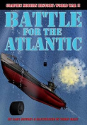 Battle for the Atlantic (Graphic Modern History