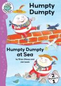 Humpty Dumpty and Humpty Dumpty at Sea (Tadpoles