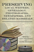Preserving Local Writers, Genealogy, Photographs, Newspapers, and Related Materials