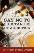 Say No to Substances of Addiction