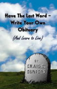 Have the Last Word - Write Your Own Obituary