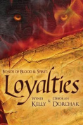 Bonds of Blood &Spirit  : Loyalties