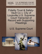 Fidelity Trust & Safety-Vault Co V. City of Louisville U.S. Supreme Court Transcript of Record with Supporting Pleadings