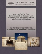 American Ry Exp Co V. Commonwealth of Kentucky U.S. Supreme Court Transcript of Record with Supporting Pleadings