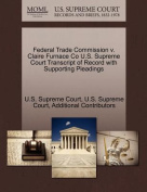 Federal Trade Commission V. Claire Furnace Co U.S. Supreme Court Transcript of Record with Supporting Pleadings