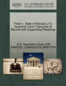 Fiske V. State of Kansas U.S. Supreme Court Transcript of Record with Supporting Pleadings