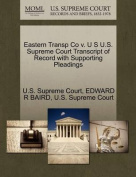 Eastern Transp Co V. U S U.S. Supreme Court Transcript of Record with Supporting Pleadings