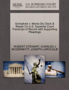 Gonsalves V. Morse Dry Dock & Repair Co U.S. Supreme Court Transcript of Record with Supporting Pleadings