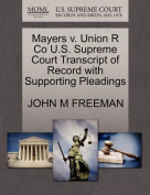 Mayers V. Union R Co U.S. Supreme Court Transcript of Record with Supporting Pleadings