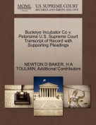 Buckeye Incubator Co V. Petersime U.S. Supreme Court Transcript of Record with Supporting Pleadings