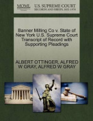 Banner Milling Co V. State of New York U.S. Supreme Court Transcript of Record with Supporting Pleadings