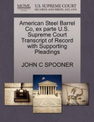 American Steel Barrel Co, Ex Parte U.S. Supreme Court Transcript of Record with Supporting Pleadings