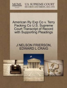 American Ry Exp Co V. Terry Packing Co U.S. Supreme Court Transcript of Record with Supporting Pleadings