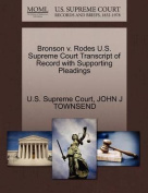 Bronson V. Rodes U.S. Supreme Court Transcript of Record with Supporting Pleadings