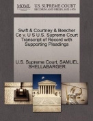 Swift & Courtney & Beecher Co V. U S U.S. Supreme Court Transcript of Record with Supporting Pleadings