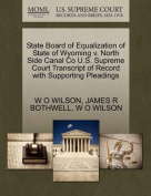State Board of Equalization of State of Wyoming V. North Side Canal Co U.S. Supreme Court Transcript of Record with Supporting Pleadings