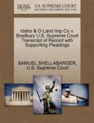 Idaho & O Land Imp Co V. Bradbury U.S. Supreme Court Transcript of Record with Supporting Pleadings