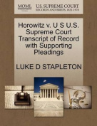 Horowitz V. U S U.S. Supreme Court Transcript of Record with Supporting Pleadings