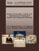 District of Columbia V. Cornell U.S. Supreme Court Transcript of Record with Supporting Pleadings