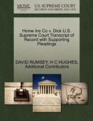 Home Ins Co V. Dick U.S. Supreme Court Transcript of Record with Supporting Pleadings