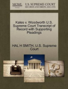 Kales V. Woodworth U.S. Supreme Court Transcript of Record with Supporting Pleadings