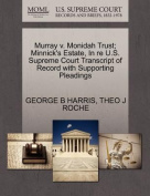 Murray V. Monidah Trust; Minnick's Estate, in Re U.S. Supreme Court Transcript of Record with Supporting Pleadings