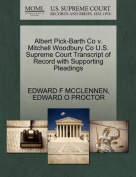 Albert Pick-Barth Co V. Mitchell Woodbury Co U.S. Supreme Court Transcript of Record with Supporting Pleadings