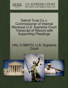 Detroit Trust Co V. Commissioner of Internal Revenue U.S. Supreme Court Transcript of Record with Supporting Pleadings