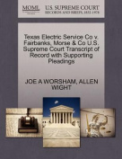 Texas Electric Service Co V. Fairbanks, Morse & Co U.S. Supreme Court Transcript of Record with Supporting Pleadings