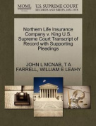 Northern Life Insurance Company V. King U.S. Supreme Court Transcript of Record with Supporting Pleadings
