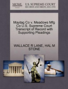 Maytag Co V. Meadows Mfg Co U.S. Supreme Court Transcript of Record with Supporting Pleadings