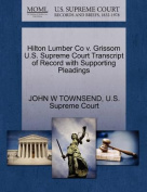Hilton Lumber Co V. Grissom U.S. Supreme Court Transcript of Record with Supporting Pleadings