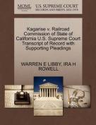 Kagarise V. Railroad Commission of State of California U.S. Supreme Court Transcript of Record with Supporting Pleadings