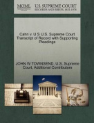 Cahn V. U S U.S. Supreme Court Transcript of Record with Supporting Pleadings
