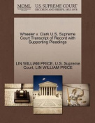 Wheeler V. Clark U.S. Supreme Court Transcript of Record with Supporting Pleadings