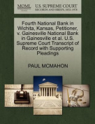 Fourth National Bank in Wichita, Kansas, Petitioner, V. Gainesville National Bank in Gainesville et al. U.S. Supreme Court Transcript of Record with Supporting Pleadings