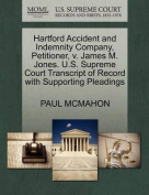 Hartford Accident and Indemnity Company, Petitioner, V. James M. Jones. U.S. Supreme Court Transcript of Record with Supporting Pleadings