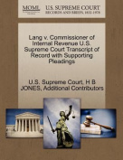 Lang V. Commissioner of Internal Revenue U.S. Supreme Court Transcript of Record with Supporting Pleadings