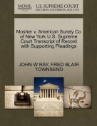 Mosher V. American Surety Co of New York U.S. Supreme Court Transcript of Record with Supporting Pleadings