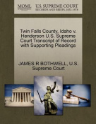 Twin Falls County, Idaho V. Henderson U.S. Supreme Court Transcript of Record with Supporting Pleadings