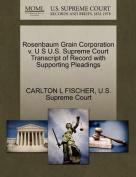 Rosenbaum Grain Corporation V. U S U.S. Supreme Court Transcript of Record with Supporting Pleadings