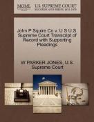 John P Squire Co V. U S U.S. Supreme Court Transcript of Record with Supporting Pleadings