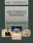 Adams V. United States Ex Rel McCann U.S. Supreme Court Transcript of Record with Supporting Pleadings