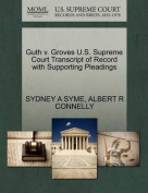 Guth V. Groves U.S. Supreme Court Transcript of Record with Supporting Pleadings