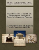 Trojan Powder Co V. N L R B U.S. Supreme Court Transcript of Record with Supporting Pleadings