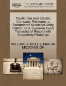 Pacific Gas and Electric Company, Petitioner, V. Sacramento Municipal Utility District. U.S. Supreme Court Transcript of Record with Supporting Pleadings